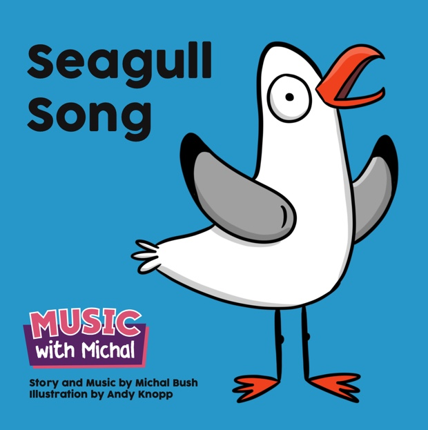 Seagull Song book by Music with Michal, Illustrated by Andy Knopp